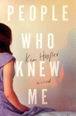 KimHooper_PeopleWhoKnewMe_bookcover